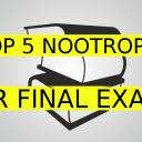 Top 5 Nootropics for Finals